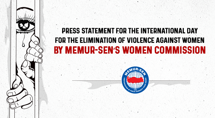 Press Statement for the International Day for the Elimination of Violence Against Women by Memur-Sen's Women Commission