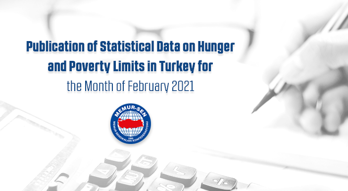 Publication of Statistical Data on Hunger and Poverty Limits in Turkey for the Month of February 2021