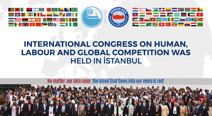 International Congress on Human, Labour and Global Competition was held in İstanbul