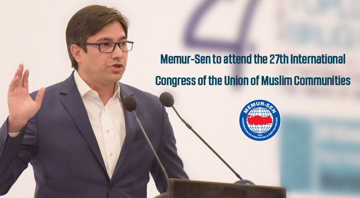 Memur-Sen to attend the 27th International Congress of the Union of Muslim Communities