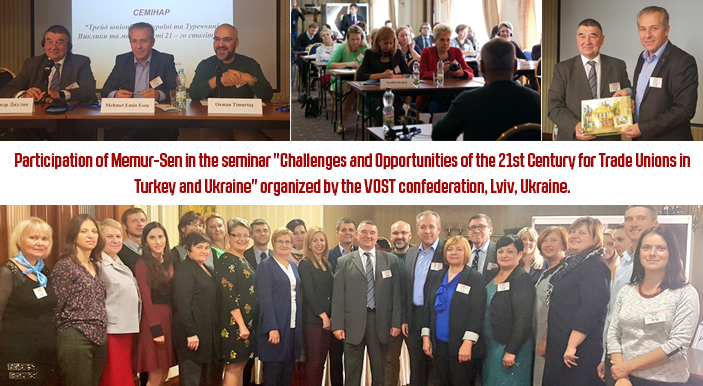 "Participation of Memur-Sen in the seminar ""Challenges and Opportunities of the 21st Century for Trade Unions in Turkey and Ukraine"" organized by the VOST confederation, Lviv, Ukraine."