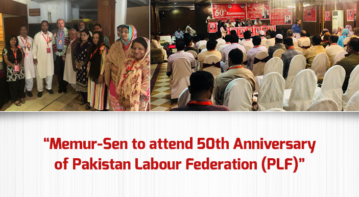 Memur-Sen to attend 50th Anniversary of Pakistan Labour Federation (PLF)