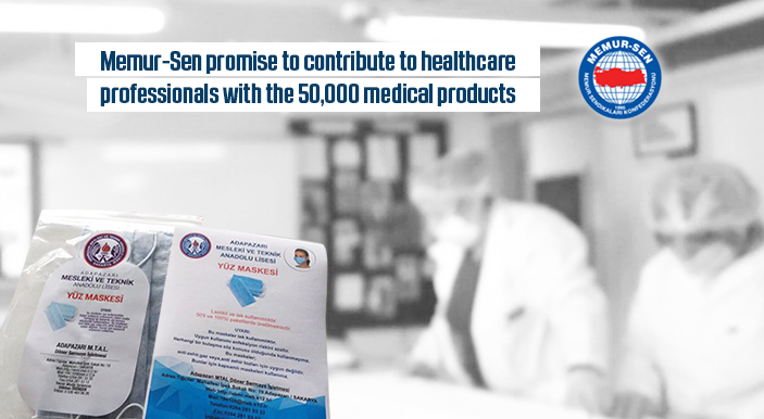 Memur-Sen promise to contribute to healthcare professionals with the 50,000 medical products