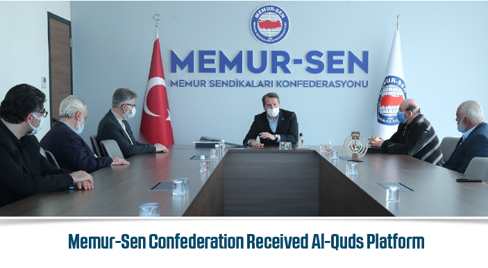 Memur-Sen Confederation Received Al-Quds Platform