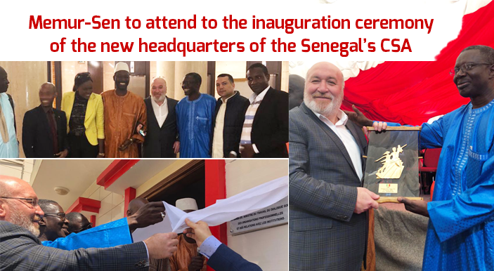 Memur-Sen to attend to the inauguration ceremony of the new headquarters of the Senegal's CSA