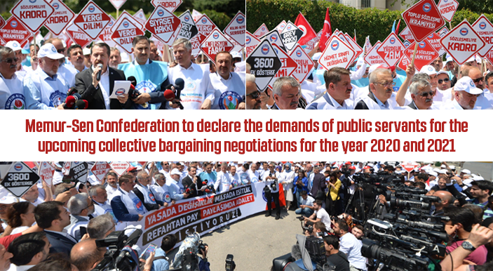 Memur-Sen Confederation to declare the demands of public servants for the upcoming collective bargaining negotiations for the year 2020 and 2021