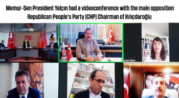 Memur-Sen President Yalçın had a videoconference with the main opposition Republican People's Party (CHP) Chairman of Kılıçdaroğlu