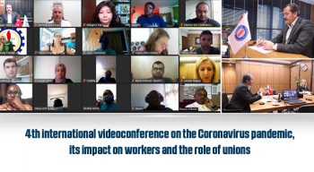 4th international videoconference on the Coronavirus pandemic, its impact on workers and the role of unions