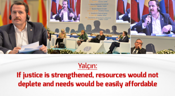 Yalçın: If justice is strengthened, resources would not deplete and needs would be easily affordable