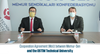 Cooperation Agreement (MoU) between Memur-Sen and the OSTİM Technical University