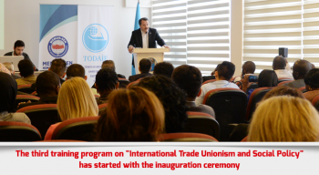 "The third training program on ""International Trade Unionism and Social Policy"" has started with the inauguration ceremony"