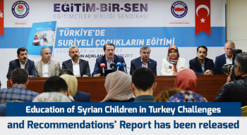 Education of Syrian Children in Turkey Challenges and Recommendations' Report has been released