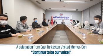"A delegation from East Turkestan Visited Memur-Sen ""Continue to be our voice!"""